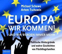 Europa, wir kommen! von Lehnen,  Stefan, Schewe,  Michael, Tschuwin,  Artem