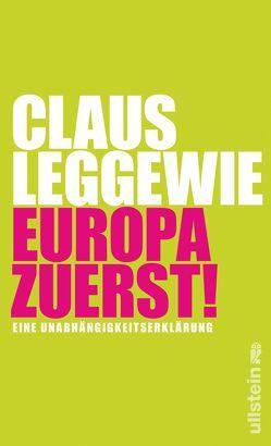 Europa zuerst! von Leggewie,  Claus