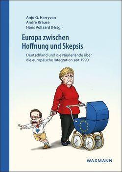 Europa zwischen Hoffnung und Skepsis von Harryvan,  Anjo G., Krause,  André, Vollaard,  Hans