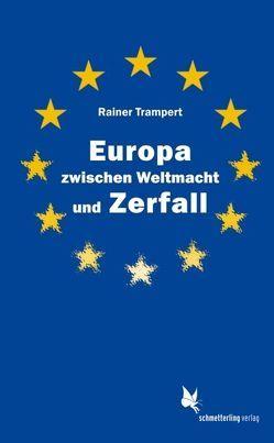 Europa zwischen Weltmacht und Zerfall von Trampert,  Rainer