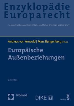 Europäische Außenbeziehungen von Bungenberg,  Marc, Hatje,  Armin, Müller-Graff,  Peter Christian, Terhechte,  Jörg Philipp, von Arnauld,  Andreas