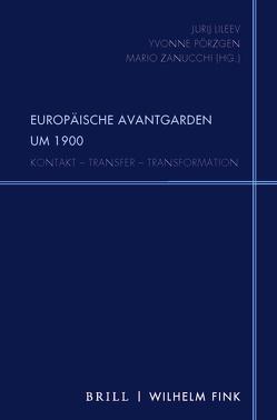 Europäische Avantgarden um 1900 von Lileev,  Jurij, Pörzgen,  Yvonne, Zanucchi,  Mario