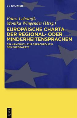 Europäische Charta der Regional- oder Minderheitensprachen von Lebsanft,  Franz, Wingender,  Monika