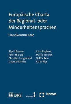 Europäische Charta der Regional- oder Minderheitensprachen von Boysen,  Sigrid, Engbers,  Jutta, Hilpold,  Peter, Körfgen,  Marco, Langenfeld,  Christine, Rein,  Detlev, Richter,  Dagmar, Rier,  Klaus