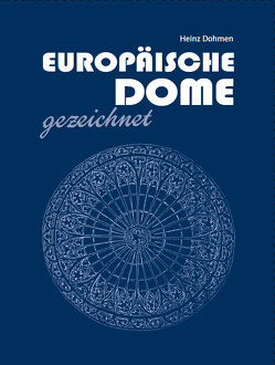 Europäische Dome gezeichnet von Dohmen,  Heinz, Linnenborn,  Marius