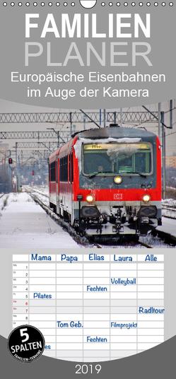 Europäische Eisenbahnen im Auge der Kamera – Familienplaner hoch (Wandkalender 2019 , 21 cm x 45 cm, hoch) von Roletschek,  Ralf