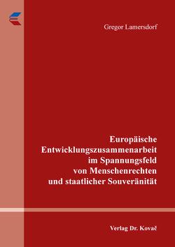 Europäische Entwicklungszusammenarbeit im Spannungsfeld von Menschenrechten und staatlicher Souveränität von Lamersdorf,  Gregor