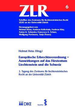 Europäische Erbrechtsverordnung – Auswirkungen auf das Fürstentum Liechtenstein und die Schweiz von Heiss,  Helmut
