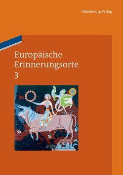 Europäische Erinnerungsorte / Europa und die Welt von Boer,  Pim den, Duchhardt,  Heinz, Kreis,  Georg, Schmale,  Wolfgang