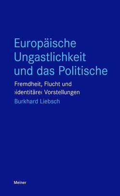 """Europäische Ungastlichkeit und """"identitäre"""" Vorstellungen von Liebsch,  Burkhard"""