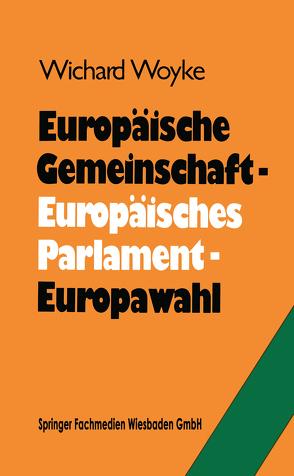 Europäische Gemeinschaft — Europäisches Parlament — Europawahl von Woyke,  Dr. Wichard