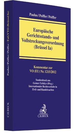 Europäische Gerichtsstands- und Vollstreckungsverordnung (Brüssel Ia) von Paulus,  David, Peiffer,  Evgenia, Peiffer,  Max