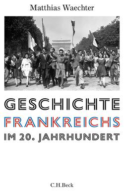 Geschichte Frankreichs im 20. Jahrhundert von Waechter,  Matthias