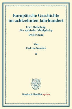 Europäische Geschichte im achtzehnten Jahrhundert. von Noorden,  Carl von