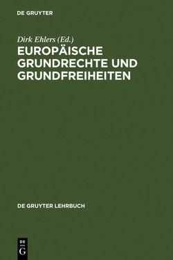 Europäische Grundrechte und Grundfreiheiten von Becker,  Ulrich, Ehlers,  Dirk, et al.