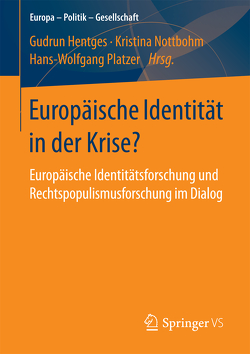 Europäische Identität in der Krise? von Hentges,  Gudrun, Nottbohm,  Kristina, Platzer,  Hans-Wolfgang