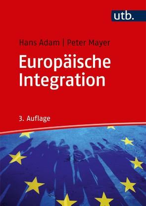 Europäische Integration von Adam,  Hans, Mayer,  Peter