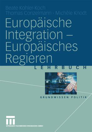Europäische Integration — Europäisches Regieren von Conzelmann,  Thomas, Knodt,  Michèle, Kohler-Koch,  Beate