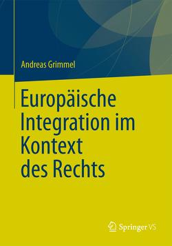 Europäische Integration im Kontext des Rechts von Grimmel,  Andreas