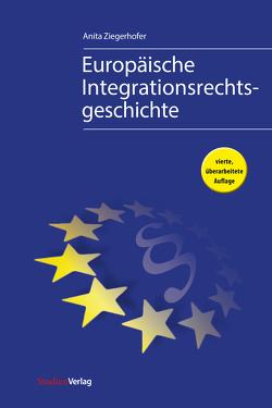 Europäische Integrationsrechtsgeschichte von Ziegerhofer,  Anita