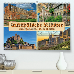 Europäische Klöster – unvergängliche Schönheiten (Premium, hochwertiger DIN A2 Wandkalender 2021, Kunstdruck in Hochglanz) von Roder,  Peter