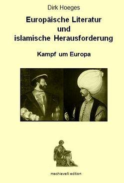 Europäische Literatur und islamische Herausforderung von Dirk,  Hoeges