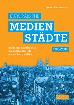 Europäische Medienstädte (1500-2000) von Zimmermann,  Clemens