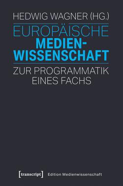 Europäische Medienwissenschaft von Wagner,  Hedwig