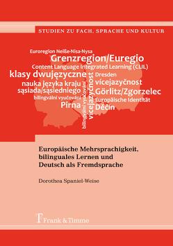 Europäische Mehrsprachigkeit, bilinguales Lernen und Deutsch als Fremdsprache von Spaniel-Weise,  Dorothea