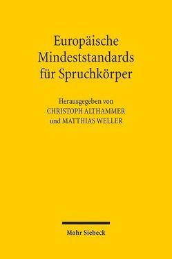 Europäische Mindeststandards für Spruchkörper von Althammer,  Christoph, Weller,  Matthias