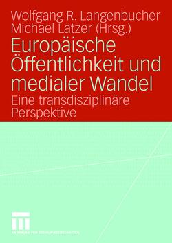 Europäische Öffentlichkeit und medialer Wandel von Langenbucher,  Wolfgang, Latzer,  Michael