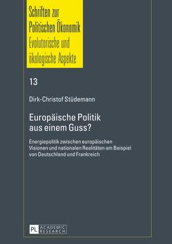 Europäische Politik aus einem Guss? von Stüdemann,  Dirk-Christof