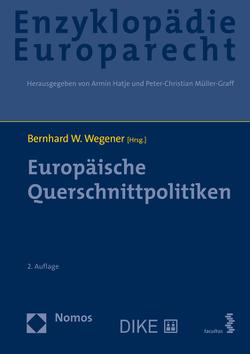 Europäische Querschnittpolitiken von Hatje,  Armin, Müller-Graff,  Peter Christian, Terhechte,  Jörg Philipp, Wegener,  Bernhard W.