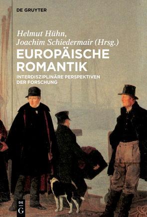 Europäische Romantik von Hühn,  Helmut, Schiedermair,  Joachim