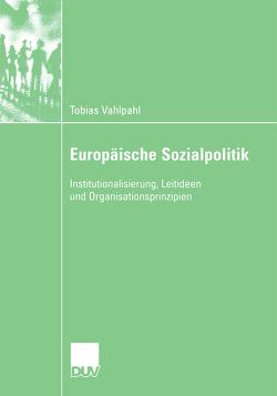 Europäische Sozialpolitik von Kohl,  Prof. Dr. Jürgen, Vahlpahl,  Tobias