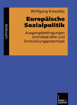 Europäische Sozialpolitik von Kowalsky,  Wolfgang