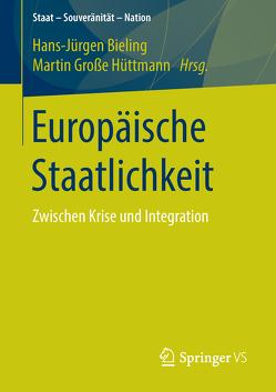 Europäische Staatlichkeit von Bieling,  Hans-Jürgen, Große Hüttmann,  Martin