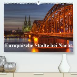 Europäische Städte bei Nacht (Premium, hochwertiger DIN A2 Wandkalender 2021, Kunstdruck in Hochglanz) von (Thorsten Jung),  TJPhotography