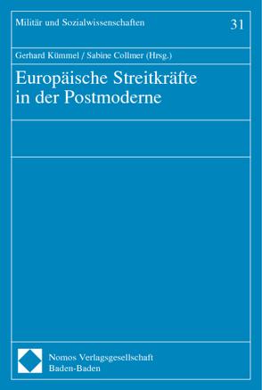 Europäische Streitkräfte in der Postmoderne von Collmer,  Sabine, Kümmel,  Gerhard