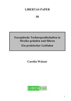 Europäische Tochtergesellschaften in Mexiko gründen und führen von Weisser,  Carolin