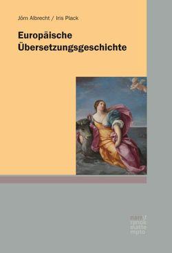 Europäische Übersetzungsgeschichte von Albrecht,  Joern, Plack,  Iris