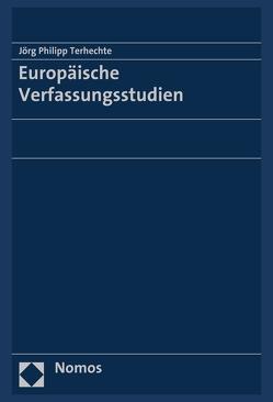 Europäische Verfassungsstudien von Terhechte,  Jörg Philipp