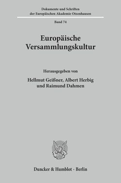 Europäische Versammlungskultur. von Dahmen,  Raimund, Geißner,  Hellmut, Herbig,  Albert