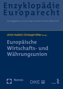Europäische Wirtschafts- und Währungsunion von Hatje,  Armin, Hufeld,  Ulrich, Müller-Graff,  Peter Christian, Ohler,  Christoph, Terhechte,  Jörg Philipp