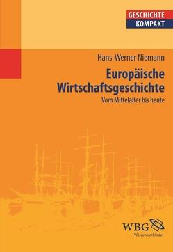 Europäische Wirtschaftsgeschichte von Niemann,  Hans-Werner, Puschner,  Uwe