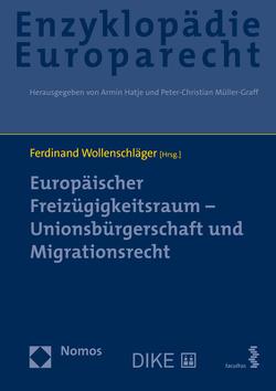 Europäischer Freizügigkeitsraum – Unionsbürgerschaft und Migrationsrecht von Hatje,  Armin, Müller-Graff,  Peter Christian, Terhechte,  Jörg Philipp, Wollenschläger,  Ferdinand