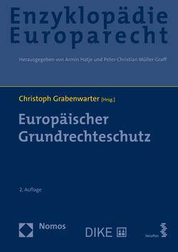 Europäischer Grundrechteschutz von Grabenwarter,  Christoph, Hatje,  Armin, Müller-Graff,  Peter Christian, Terhechte,  Jörg Philipp