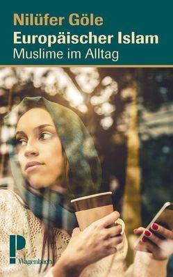 Europäischer Islam von Galli,  Bertold, Göle,  Nilüfer