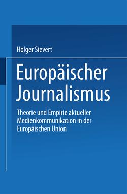 Europäischer Journalismus von Sievert,  Holger