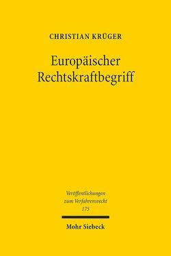 Europäischer Rechtskraftbegriff von Krüger,  Christian